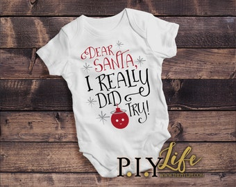 Kids    Dear Santa I Really Did Try Kids Bodysuit DTG Printing on Demand