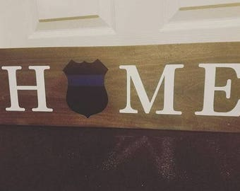Law Enforcement Officer HOME Sign