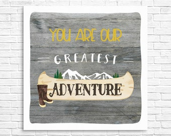 You Are Our Greatest Adventure Print