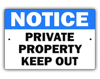 Notice - Private Property Keep Out Aluminum Metal Sign