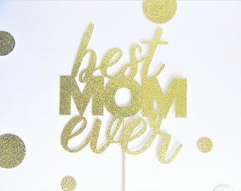 Best Mom Ever Cake Topper, Mothers Day Decor, Mothers Day Cake Topper, Cake Topper For Mom, Mothers Day Decorations, Party Decor for Mom