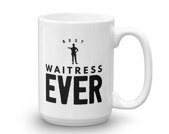 Best Waitress Ever Funny Unique Coffee and Tea Mug