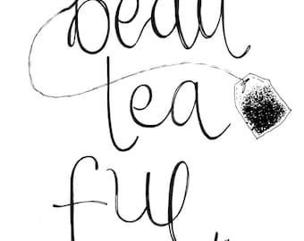 Beau-tea-ful Print