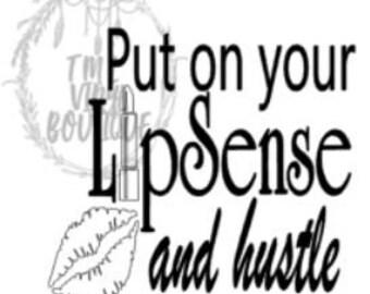Put Your LipSense on and Hustle
