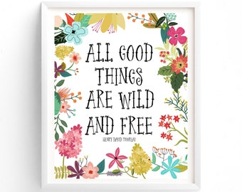 Multi Sizes, All Good Things Are Wild And Free, Printable Quotes, Printable Art, Wall Art, Henry David Thoreau