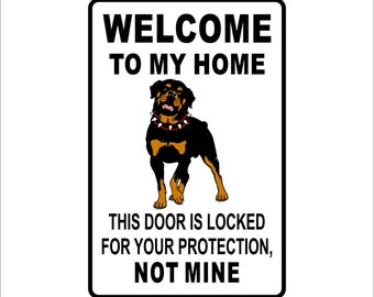"""Welcome to my Home   Rottweiler  Warning Sign gift dog pet funny humor  Aluminum 8"""" x 12"""" Sign"""