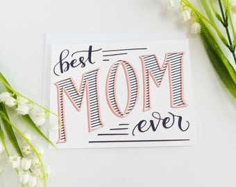 Mothers Day Card, Best Mom Ever, Card for Mom, Card for Mum, Card for Birthday Birthday Card for Mom, Mom Birthday Card, First Mothers Day