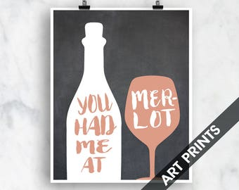 You Had Me At Merlot (Top Shelf Humor)  Art Print (Featured on Vintage Chalkboard and Cheeky) Red Wine Art Print