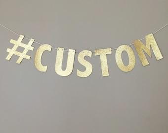 Custom Hashtag Gold Glitter Banner, Custom Gold Glitter Banner, New Years Eve, Wedding Banner, Wedding Hashtag Banner, Gold Glitter Letters