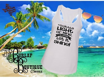 Handmade This little light of Mine I'm going to let it shine Next Level Racerback tank Top Size XS - 2X several colors Available