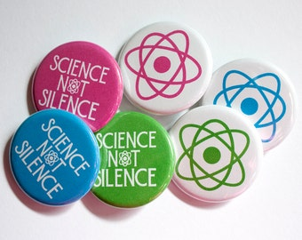 Science Not Silence Buttons – Science Pins – 1.25 inch Button – Science Party Favor – Science Gift – March for Science – Pins for Backpacks