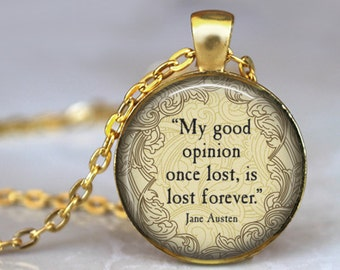 JANE AUSTEN Quote Necklace - My Good Opinion....- Literary  Librarian Gift Pendant Jewelry Pride and Prejudice Necklace Book lovers