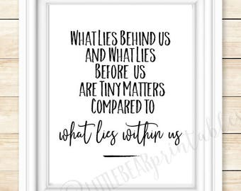 Printable quote, what lies behind us... what lies within us, inspiring quote, home decor wall art, office decor printable