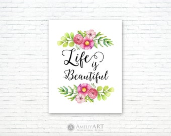 Life is Beautiful Art Print Pink Floral Printable Wall Art Positive Life Calligraphy Quote Poster Home Wall Decor Digital Print Gift For Her