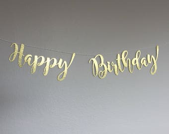 Happy Birthday Banner Garland String - gold glitter - birthday party - script font upper and lower case