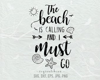 The Beach is Calling and I Must Go SVG File Silhouette Cut Cricut Clipart Download Print Vinyl sticker Shirt design DXF Beach life Summer