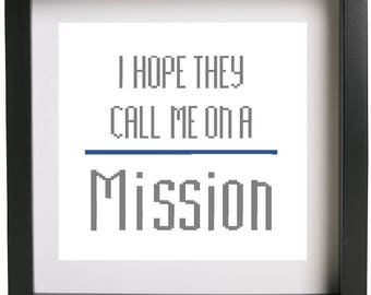 I Hope They Call Me On A Mission Cross Stitch Pattern