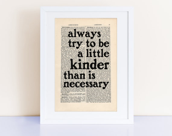 Jm Barrie Quote Print On An Antique Page, Always Try To Be A Little Kinder Than Is Necessary by Etsy