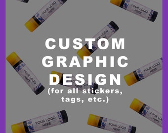 Custom graphic design- add-on- for all stickers, labels, tags, etc.