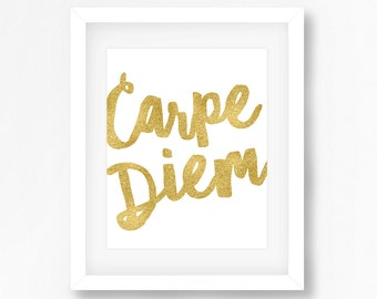 PRINTABLE Instant Download Carpe Diem Print Inspirational Quotes Gold Typography Inspirational Art Print Poster Prints Room Decor