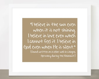 The 'I Believe' Quote, Found Written on Cellar Wall during the Holocaust - Customizable 8x10 Print
