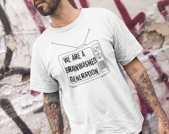 We Are Brainwashed Generation T-shirt -/ Premium Quality ! - Made in London / Fast Delivery to the Usa , Canada , Australia & Europe !