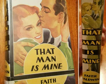 Rare Book: That Man Is Mine by Faith Baldwin, Vintage Romance, Vintage Love Story, 1937
