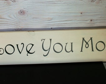 I love you more sign - I love you more - Anniversary gift - Love sign - Husband and wife sign - Cute valentine gift - Wedding gift - Wood