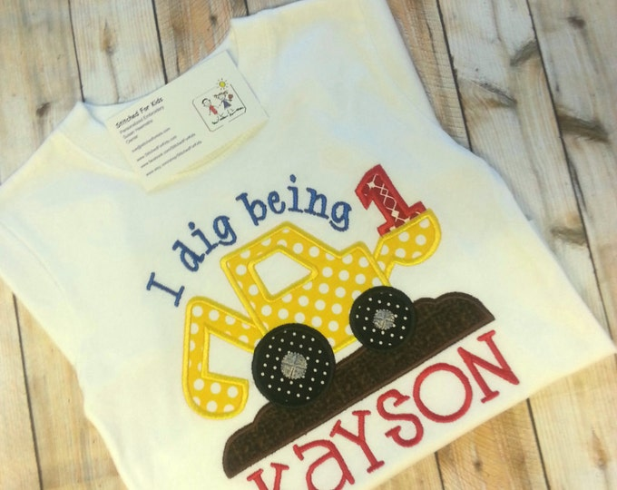 I Dig Being 1 Personalized Birthday Shirt White Long or Short Sleeve Shirt
