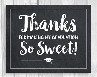 SALE Thanks For Making My Graduation So Sweet 5x7, 8x10 Printable Chalkboad Candy Buffet or Dessert Table Sign - Instant Download