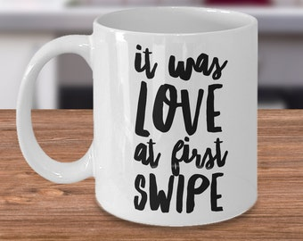 It Was Love at First Swipe Mug Online Dating Website Coffee Cup Girlfriend  Gift Boyfriend Gift