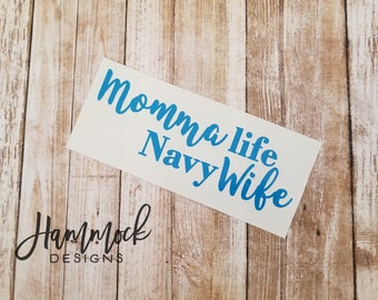 momma life decal, navy wife decal, wife decal, momma decal, navy decal, car decal, military decal