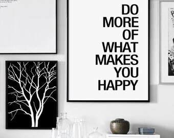 Do More Of What Makes You Happy, Typography Print, Printable Art, Black And White, Motivational Quote, Minimalist, Inspirational Quote
