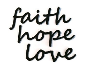 Faith Hope Love Iron On Patch - No Sew - Felt - You Pick the Color - Set of 3