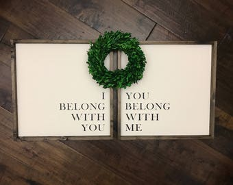 L/XL I Belong With You You Belong With Me Sign Set of 2 | Wood Sign | Farmhouse Style | Farmhouse Decor | Farmhouse Sign | Fixer Upper Style
