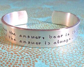 Beer Lover | Beer is not the answer, beer is the question and the answer is always - YES! Prost! | Hand Stamped Bracelet by MadeByMishka.com