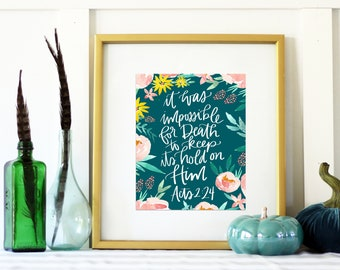 Acts 2:24 Impossible for Death to Keep Its Hold on Him Easter Sunday Handlettered Floral Print Modern Calligraphy Decor INSTANT DOWNLOAD