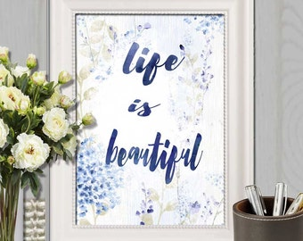 Life is beautiful print Watercolor floral wall art Navy blue flower print Blue flower home decor Inspirational quote 5x7 8x10 16x20 DOWNLOAD