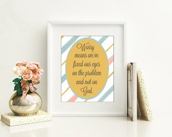 Worry quote DIGITAL INSTANT DOWNLOAD 8x10