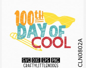 CLN0802A 100th Day of Cool School Child Kid's Shirt Design SVG DXF Ai Eps PNG Vector Instant Download Commercial Cut File Cricut Silhouette