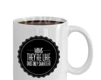 Coffee Mug, Mothers Day Gift, Gift For Mom, Mother's Day Mug, Mom Coffee Mug, Mothers Day, Mothers Day Mug, Mother's Day, Funny Coffee Mug.