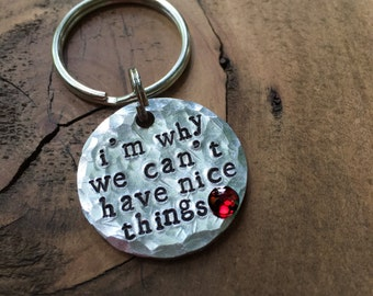 I'm Why We Can't Have Nice Things Pet ID Tag, Dog Tag, Hand Stamped Pet Tag