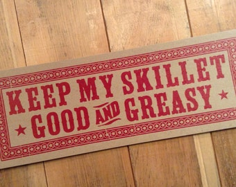 LETTERPRESS SIGN Keep My Skillet Good and Greasy Poster, kitchen art, gifts for chefs, breakfast art, restaurant decor, southern cooking