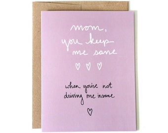 Funny Mother's Day Card - Keep Me Sane