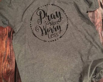 Pray More Worry Less Screen Printed Soft Style Tee