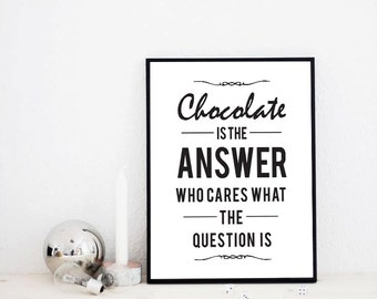 """Scandinavian Design Poster """"Chocolate is the Answer"""", Funny Quote Print, Black and White Typography Design Poster Mottos"""