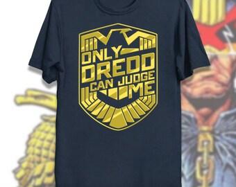 Only Dredd Can Judge Me premium T-shirt