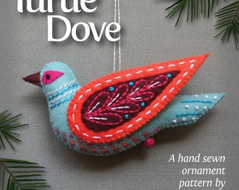 Turtle Dove PDF pattern for a hand sewn wool felt ornament