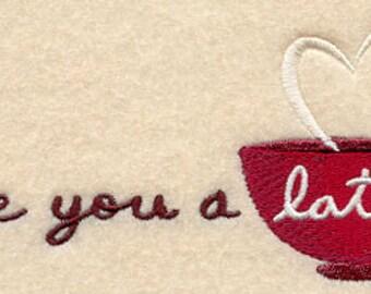 I Love You a Latte Embroidered Flour Sack Hand/DIsh Towel