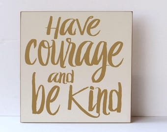 Gallery Wall Wood Sign, Have Courage, Be Kind, Wooden Sign, Farmhouse Wood Sign, Farmhouse Style, Nursery Decor, Modern Farmhouse, Baby Gift